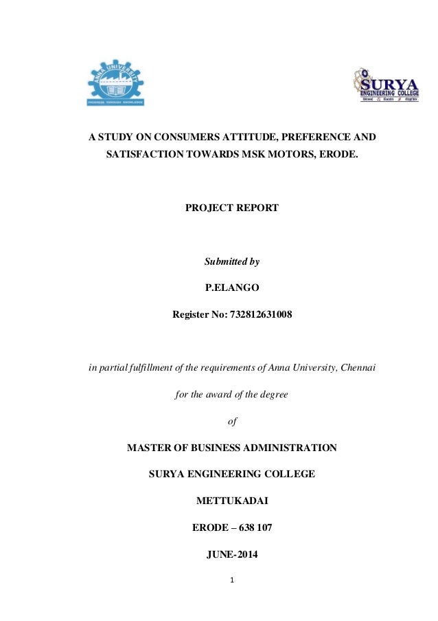 1 A STUDY ON CONSUMERS ATTITUDE, PREFERENCE AND SATISFACTION TOWARDS MSK MOTORS, ERODE. PROJECT REPORT Submitted by P.ELAN...