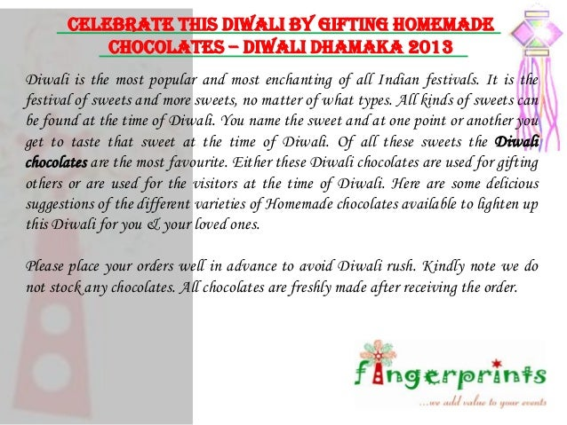 CELEBRATE THIS DIWALI BY GIFTING HOMEMADE CHOCOLATES – DIWALI DHAMAKA 2013 Diwali is the most popular and most enchanting ...