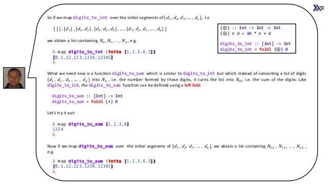 So if we map digits_to_int over the iniXal segments of [d1 , d2 , d3 , … , dn ], i.e [ [ ] , [d1 ] , [d1 , d2 ] , [d1 , d2...