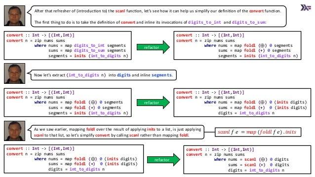 𝑠𝑐𝑎𝑛𝑙 𝑓 𝑒 = 𝑚𝑎𝑝 𝑓𝑜𝑙𝑑𝑙 𝑓 𝑒 . 𝑖𝑛𝑖𝑡𝑠 convert :: Int -> [(Int,Int)] convert n = zip nums sums where nums = map digits_to_int s...