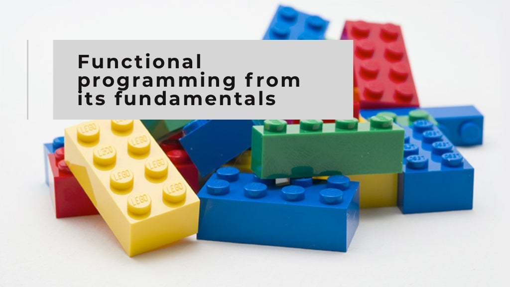 Functional programming from its fundamentals