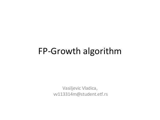 FP-Growth algorithm Vasiljevic Vladica, vv113314m@student.etf.rs