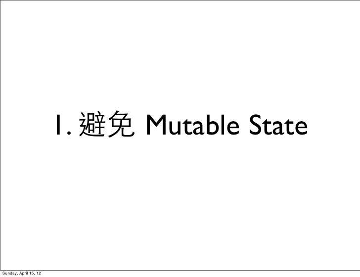 1. 避免 Mutable StateSunday, April 15, 12