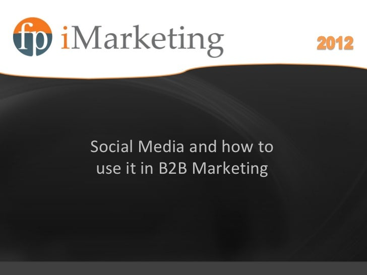 April 28, 2010           SeptSocial Media and how to use it in B2B Marketing