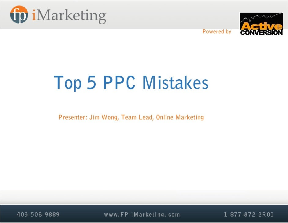 Powered byTop 5 PPC MistakesPresenter: Jim Wong, Team Lead, Online Marketing