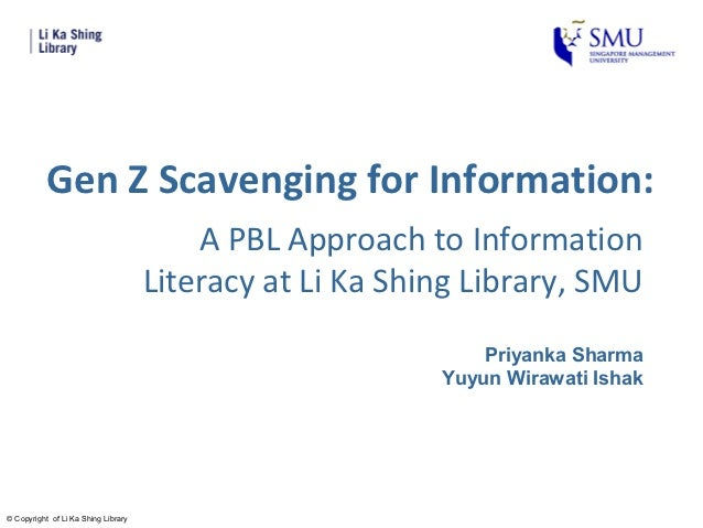 Gen Z Scavenging for Information:                                         A PBL Approach to Information                   ...