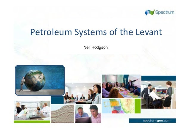 Petroleum Systems of the Levant Neil Hodgson