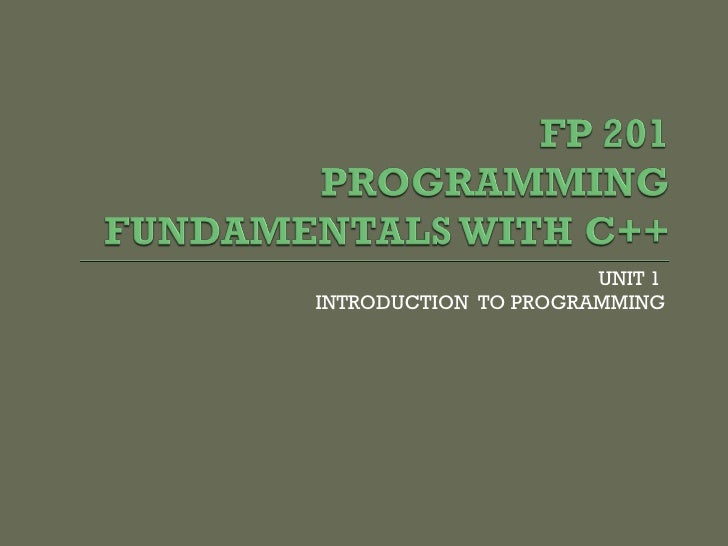 UNIT 1INTRODUCTION TO PROGRAMMING