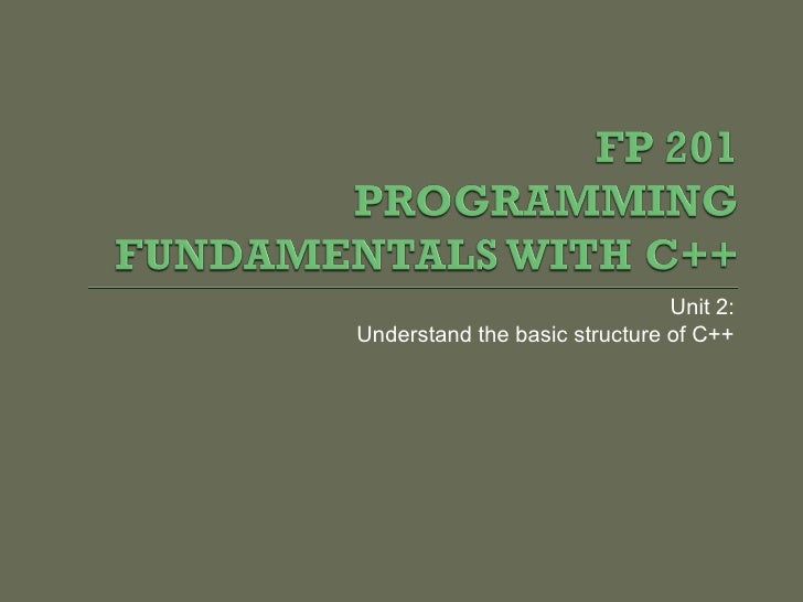 Unit 2:Understand the basic structure of C++