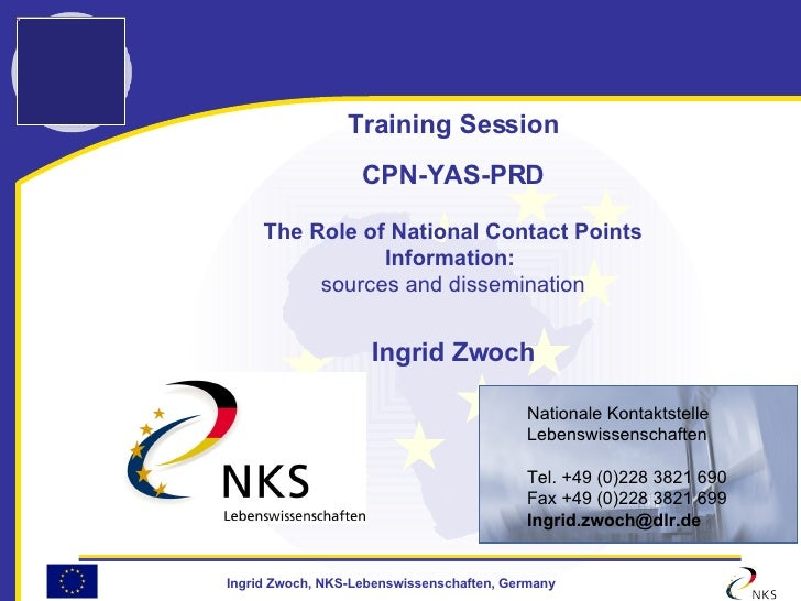 Training Session CPN-YAS-PRD The Role of National Contact Points Information:  sources and dissemination Ingrid Zwoch <ul>...