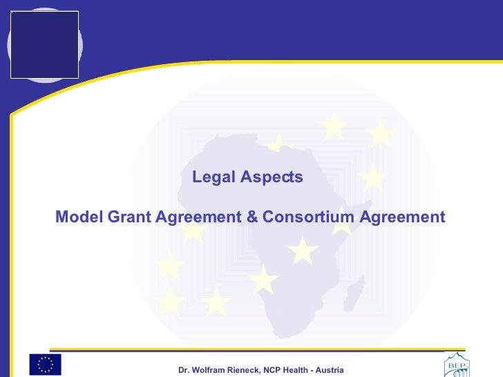Legal Aspects  Model Grant Agreement & Consortium Agreement