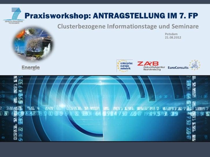 Praxisworkshop: ANTRAGSTELLUNG IM 7. FP       Clusterbezogene Informationstage und Seminare                               ...