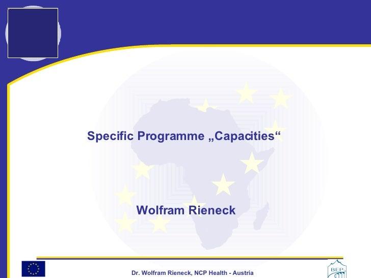 "Specific Programme ""Capacities""  Wolfram Rieneck"