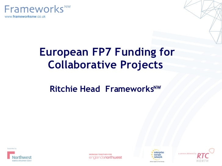 European FP7 Funding for Collaborative Projects Ritchie Head  Frameworks NW