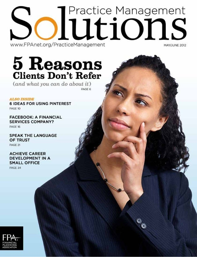 10 Practice Management Solutions | May/June 2012	 www.FPAnet.org/PracticeManagement Marketing I f you don't follow social ...
