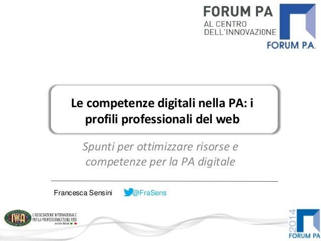 Spunti per ottimizzare risorse e competenze per la PA digitale Le competenze digitali nella PA: i profili professionali de...
