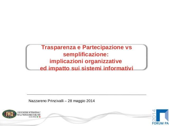 Trasparenza e Partecipazione vs semplificazione: implicazioni organizzative ed impatto sui sistemi informativi Nazzareno P...