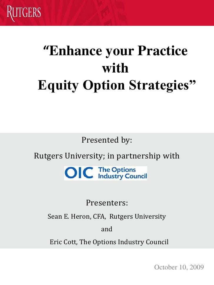 """""""Enhance your Practice with Equity Option Strategies"""" <br />Presented by: <br />Rutgers University; in partnership with  <..."""