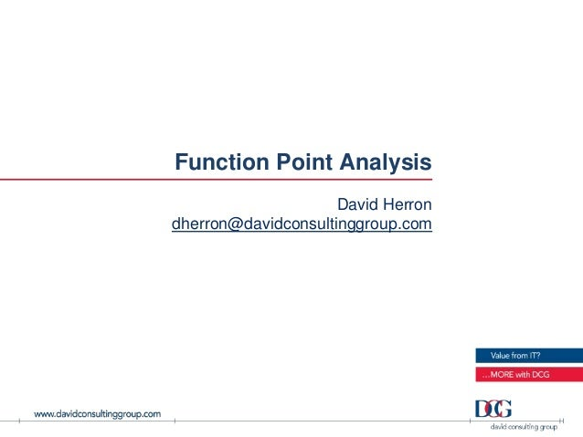 Function Point AnalysisDavid Herrondherron@davidconsultinggroup.com