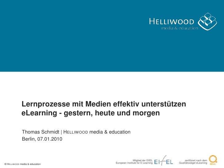 Lernprozesse mit Medien effektiv unterstützeneLearning - gestern, heute und morgen<br />Thomas Schmidt   Helliwood media &...