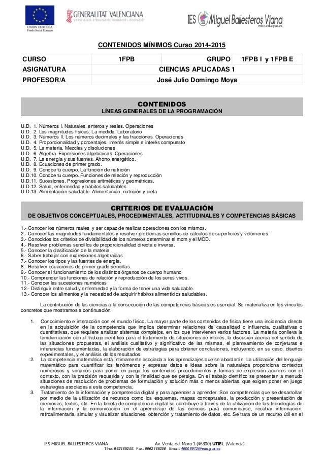 IES MIGUEL BALLESTEROS VIANA Av. Venta del Moro 1 (46300) UTIEL. (Valencia) Tfno: 962169255. Fax: 9962169256 Email: 460089...
