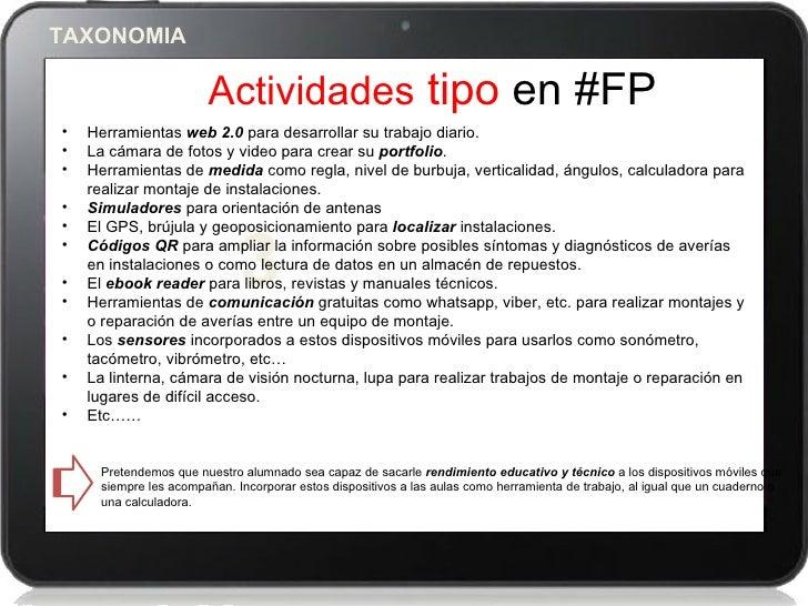 TAXONOMIA                       Actividades tipo en #FP•   Herramientas web 2.0 para desarrollar su trabajo diario.•   La ...