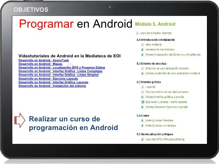 OBJETIVOS Programar en Android Videotutoriales de Android en la Mediateca de EOI Desarrollo en Android · AsyncTask        ...