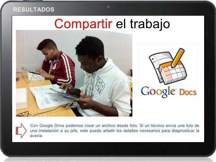 RESULTADOS                Compartir el trabajo                     3    Con Google Drive podemos crear un archivo desde fo...