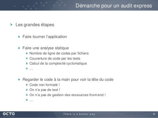 10 Les grandes étapes Faire tourner l'application Faire une analyse statique Nombre de ligne de codes par fichiers Couvert...