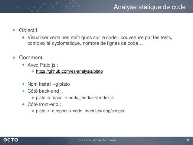 11 Objectif Visualiser certaines métriques sur le code : couverture par les tests, complexité cyclomatique, nombre de lign...