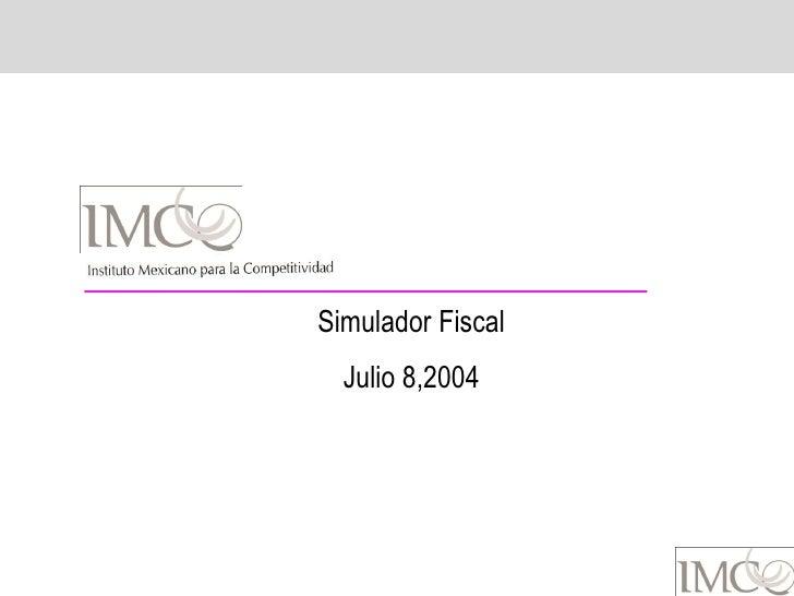 Gobiernos /Finanzas Públicas: Explicación Simulador Fiscal (2004)