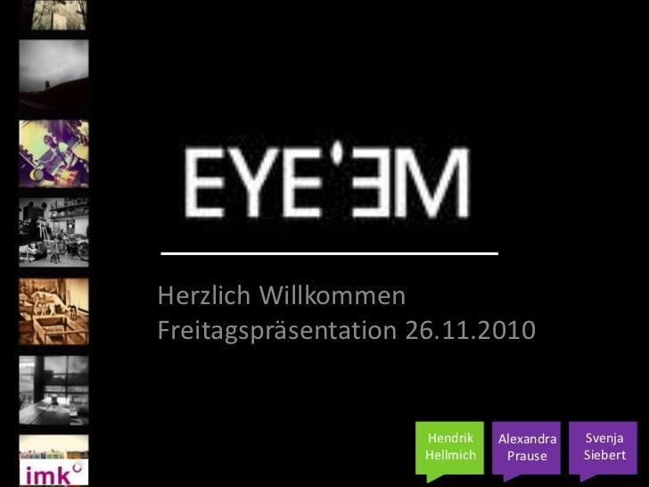 Herzlich WillkommenFreitagspräsentation 26.11.2010<br />SvenjaSiebert<br />Hendrik Hellmich<br />AlexandraPrause<br />