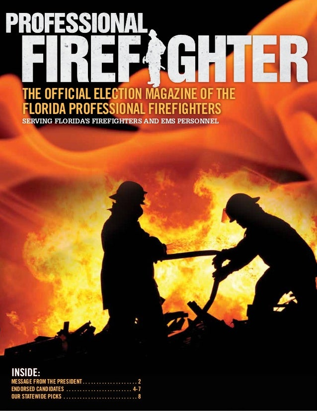 The Official Election Magazine of the        Florida Professional Firefighters        Serving Florida's Firefighters and E...