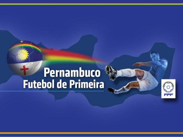 Pernambuco Futebol de Primeira Programa que coloca o Estado dentro de uma posição de destaque no País, utilizando modernos...