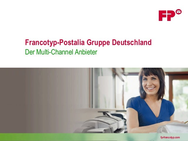 Francotyp-Postalia Gruppe DeutschlandDer Multi-Channel Anbieter          FP-Francotyp - Unternehmen, Dienstleistung und Pr...