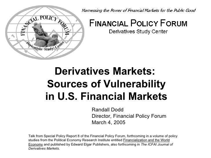<ul><li>Derivatives Markets:  </li></ul><ul><li>Sources of Vulnerability </li></ul><ul><li>in U.S. Financial Markets </li>...
