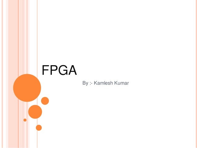 FPGA By :- Kamlesh Kumar