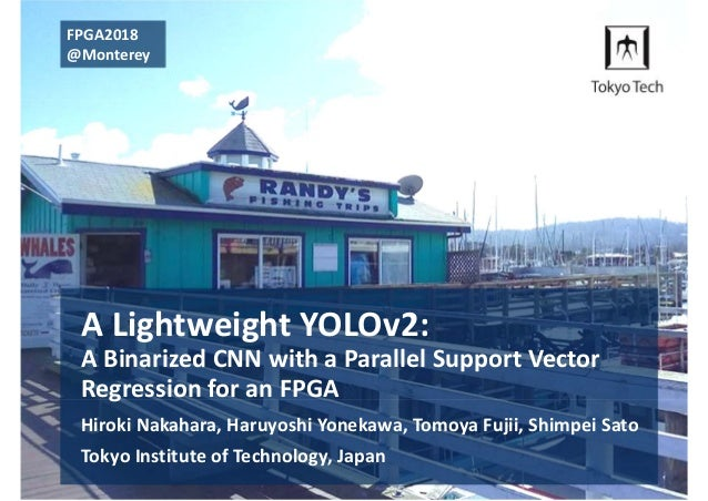 FPGA2018: A Lightweight YOLOv2: A binarized CNN with a parallel suppo…