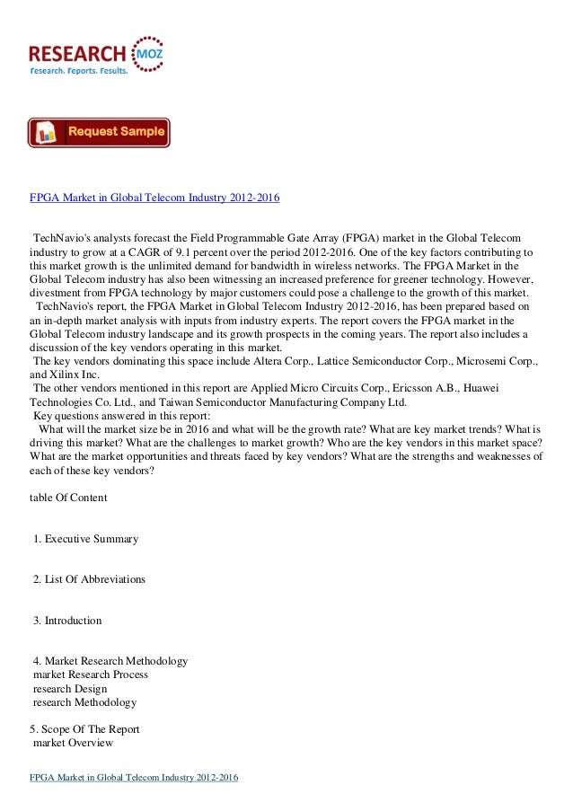 FPGA Market in Global Telecom Industry 2012-2016 TechNavio's analysts forecast the Field Programmable Gate Array (FPGA) ma...