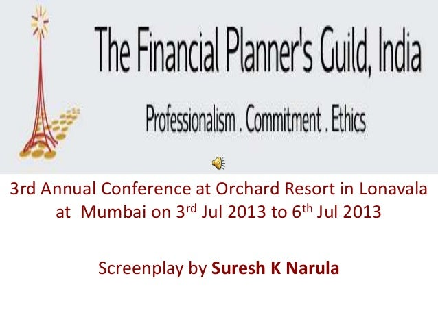 Photo Album 3rd Annual Conference at Orchard Resort in Lonavala at Mumbai on 3rd Jul 2013 to 6th Jul 2013 Screenplay by Su...