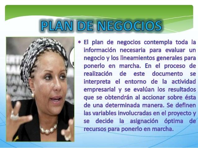 EEAN DE NECÈ©CH©S  àllé  El plan de negocios contempla toda la informaciòn necesaria para evaluar un negocio y Ios Iineamì...