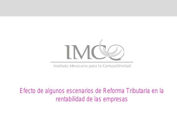 Efecto de algunos escenarios de Reforma Tributaria en la              rentabilidad de las empresas