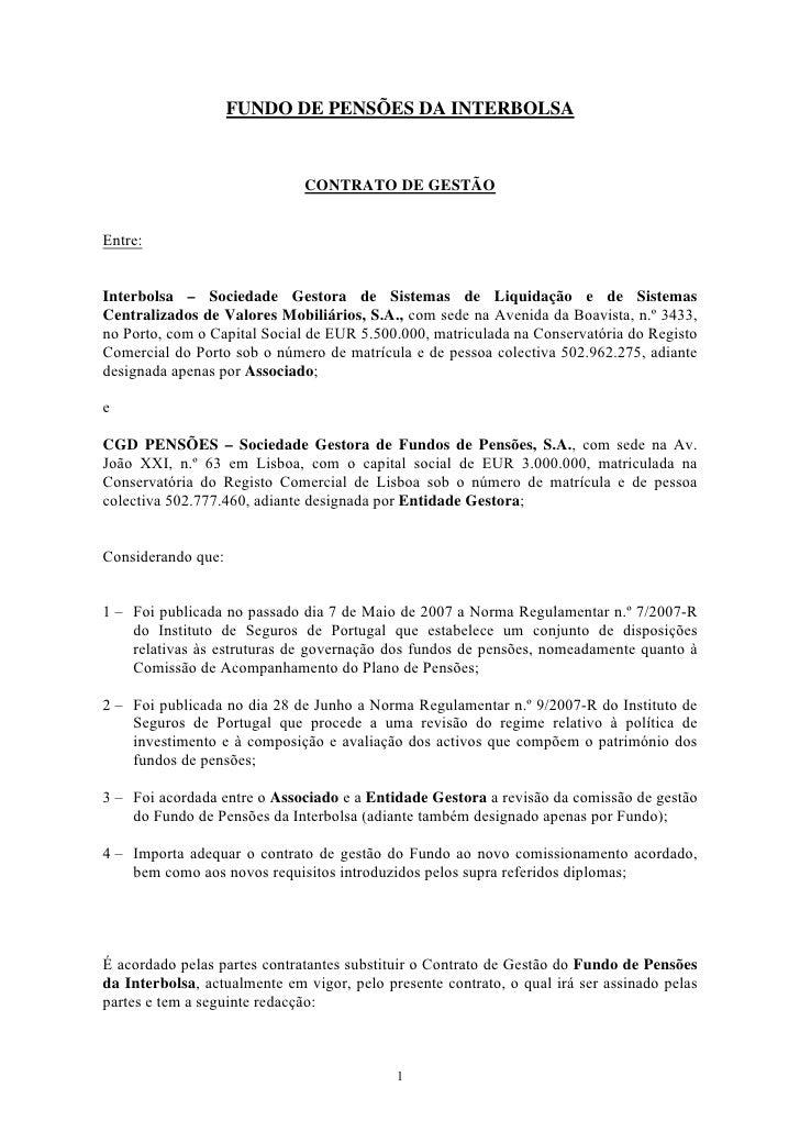 FUNDO DE PENSÕES DA INTERBOLSA                                  CONTRATO DE GESTÃO   Entre:   Interbolsa – Sociedade Gesto...