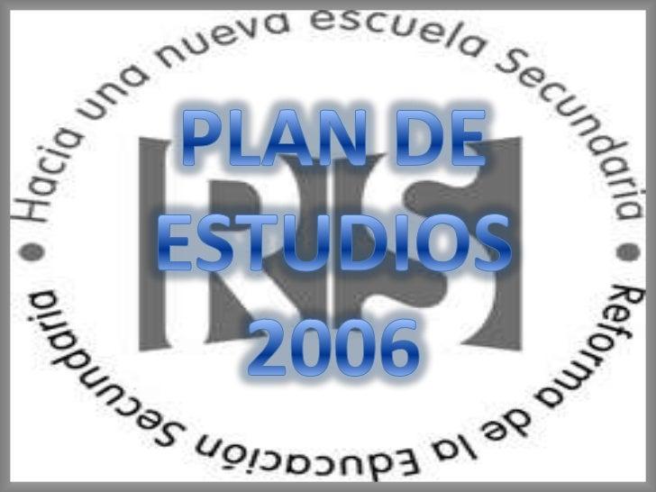 PLAN DE ESTUDIOS2006<br />