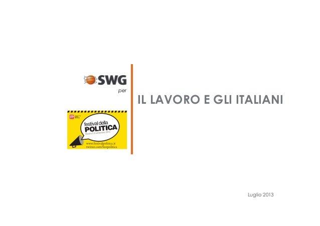 Luglio 2013 IL LAVORO E GLI ITALIANI per