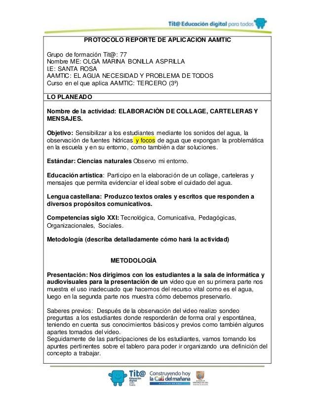 PROTOCOLO REPORTE DE APLICACIÓN AAMTIC Grupo de formación Tit@: 77 Nombre ME: OLGA MARINA BONILLA ASPRILLA I.E: SANTA ROSA...