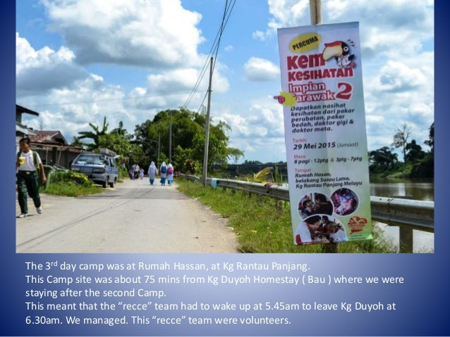 The 3rd day camp was at Rumah Hassan, at Kg Rantau Panjang. This Camp site was about 75 mins from Kg Duyoh Homestay ( Bau ...