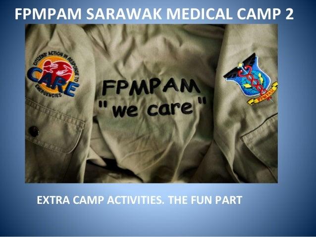 FPMPAM SARAWAK MEDICAL CAMP 2 EXTRA CAMP ACTIVITIES. THE FUN PART