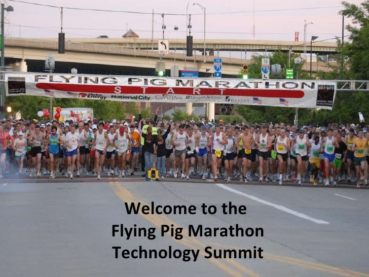 Welcome to the  Flying Pig Marathon Technology Summit