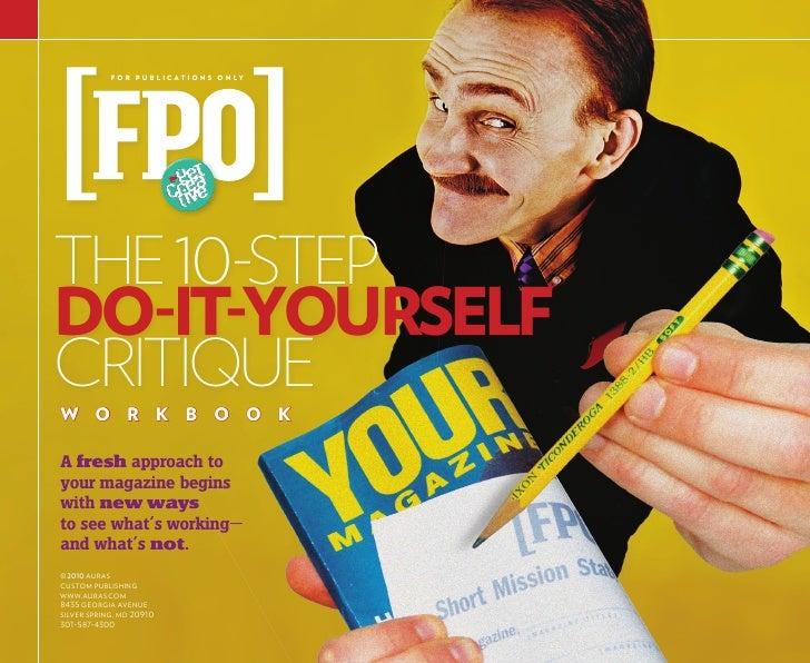 F O R  P U B L I C AT I O N S  O N LY              THE 10-STEP          DO-IT-YOURSELF          CRITIQUE          W O R ...